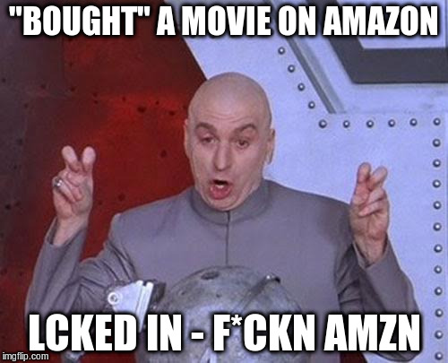 """Bought"" a movie on Amazon - Locked In - Fucking Amazon"
